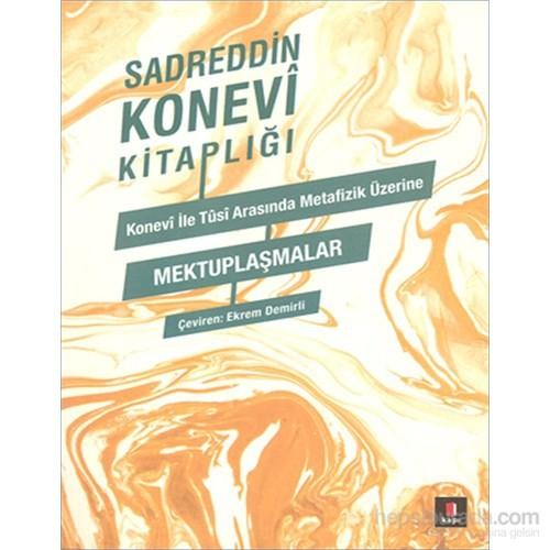 Sadreddin Konevi Kitaplığı - Konevî İle Tusî Metafizik Üzerine - Mektuplaşmalar