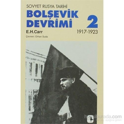 Bolşevik Devrimi Cilt: 2 - Sovyet Rusya Tarihi 1917-1923