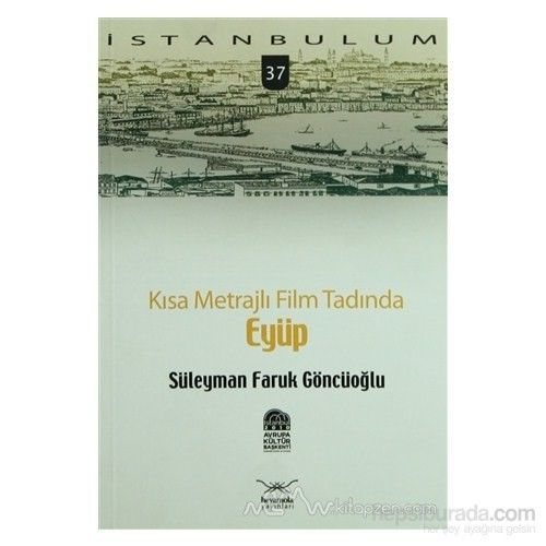 Kısa Metrajlı Film Tadında Eyüp-Süleyman Faruk Göncüoğlu