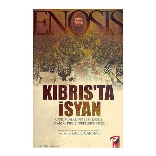 Enosis - Kıbrıs'ta İsyan - Zafer Çakmak