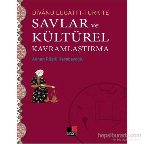Dîvânu Lugâti't-Türk'te Savlar Ve Kültürel Kavramlaştırma