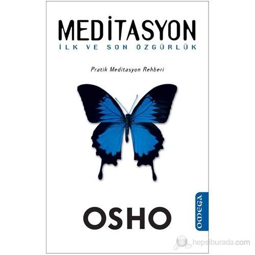 Meditasyon İlk ve Son Özgürlük (Pratik Meditasyon Rehberi) - Osho
