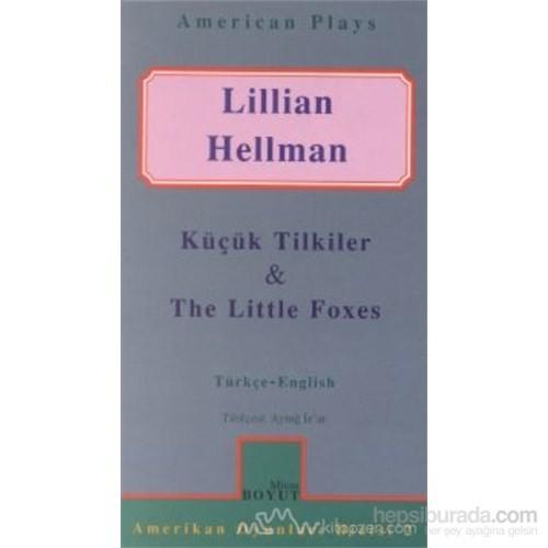 Küçük Tilkiler & The Little Foxes