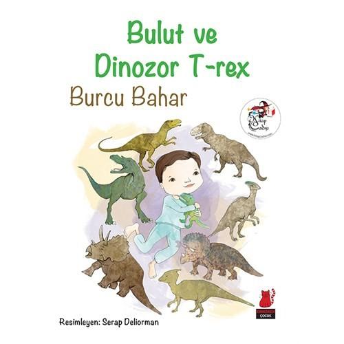 Bulut Ve Dinozor Trex-Burcu Bahar