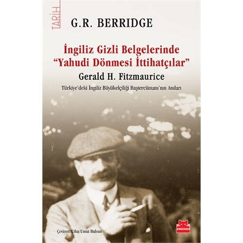 İngiliz Gizli Elgelerinde (Yahudi Dönmesi İttihatçılar)-G. R. Berridge