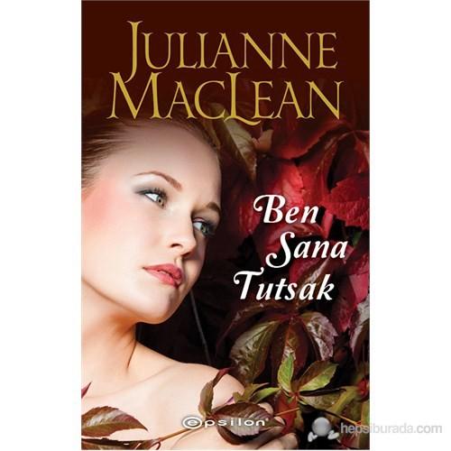 Ben Sana Tutsak - Julianne MacLean