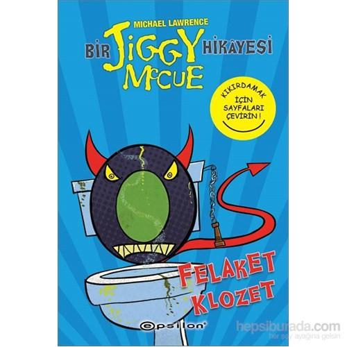 Felaket Klozet - Bir Jiggy Mccue Hikayesi 3-Michael Lawrence