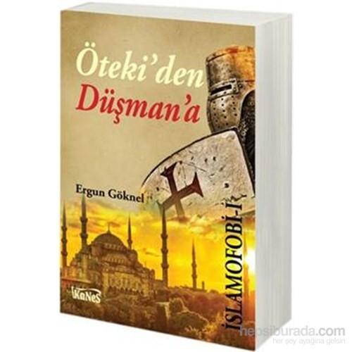 İslamofobi-1 Ötekiden Düşmana-Ergun Göknel