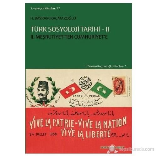 Türk Sosyoloji Tarihi - 2 (2. Meşrutiyet'ten Cumhuriyet'e)