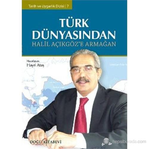 Türk Dünyasından - Halil Açıkgöz'e Armağan
