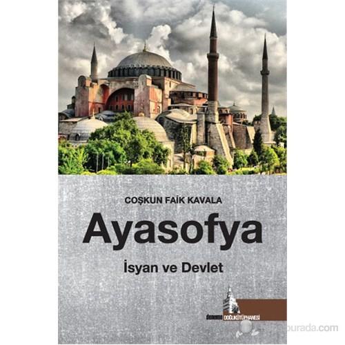 Ayasofya - İsyan Ve Devlet-Coşkun Faik Kavala
