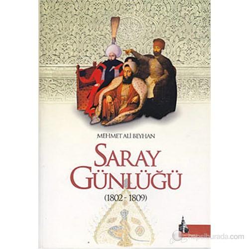 Saray Günlüğü (1802-1809)-Mehmet Ali Beyhan