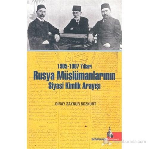 1905-1907 Yılları Rusya Müslümanlarının Siyasi Kimlik Arayışı