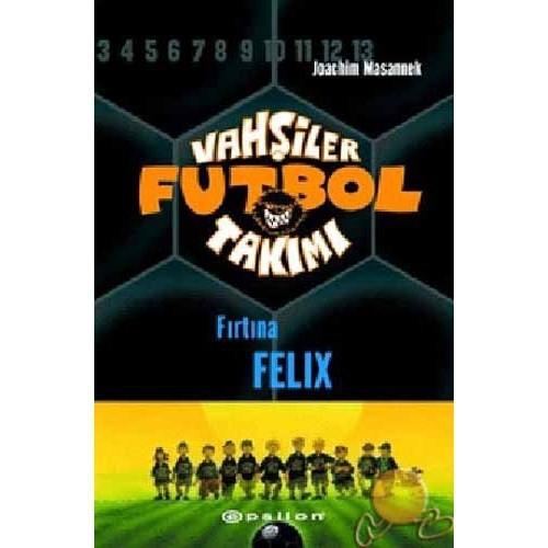 Vahşiler Futbol Takımı 2 / Fırtına Felix
