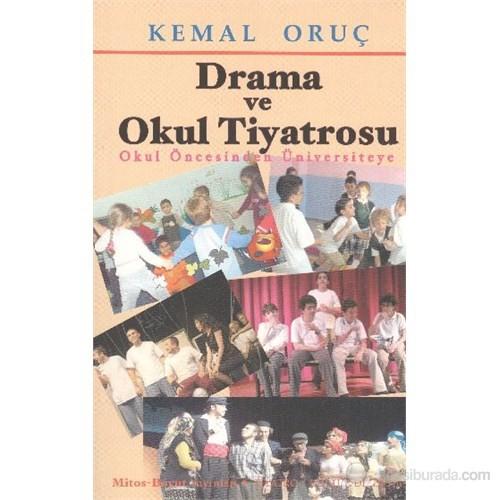 Drama Ve Okul Tiyatrosu-Kemal Oruç