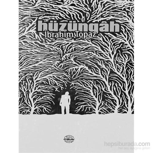 Hüzüngâh-İbrahim Topaz