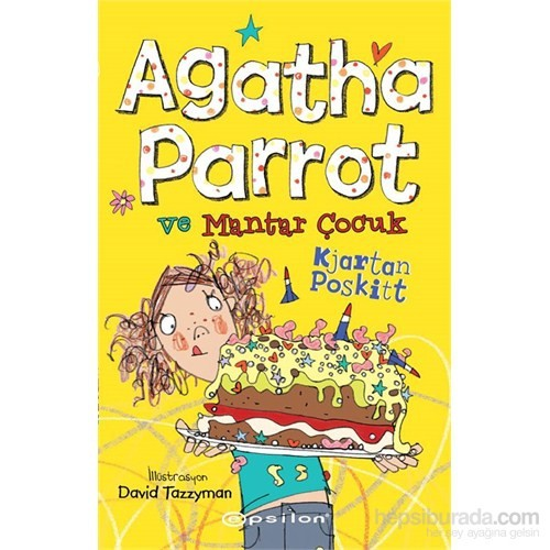 Agatha Parrot Ve Mantar Çocuk-Kjartan Poskitt