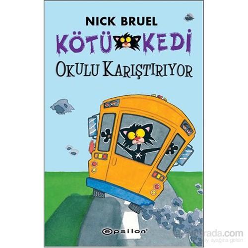 Kötü Kedi - Okulu Karıştırıyor-Nick Bruel
