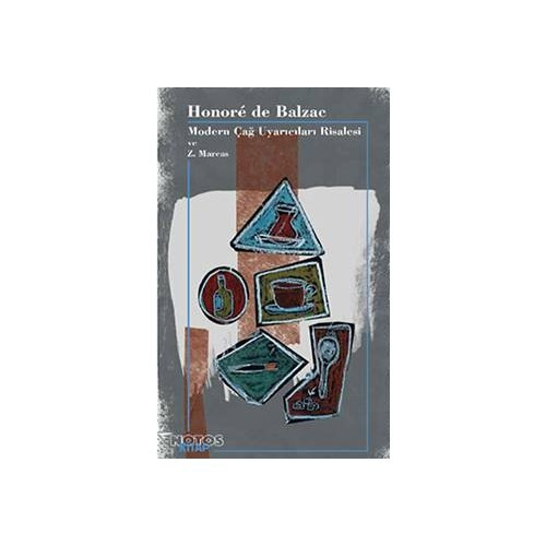 Honore De Balzac: Modern Çağ Uyarıcıları