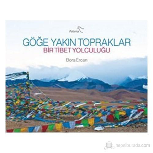 Göğe Yakın Topraklar - (Bir Tibet Yolculuğu)-Bora Ercan