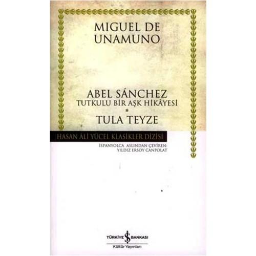 Abel Sachez Tutkulu Bir Aşk Hikâyesi -Tula Teyze (Ciltsiz)