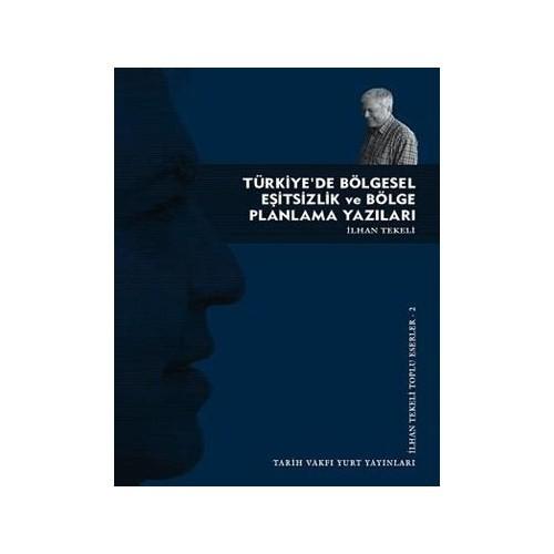 Türkiye'de Bölgesel Eşitsizlik Ve Bölge Planlama Yazıları