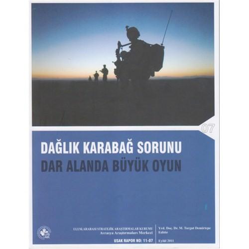 Dağlık Karabağ Sorunu – Dar Alanda Büyük Oyun - M. Turgut Demirtepe