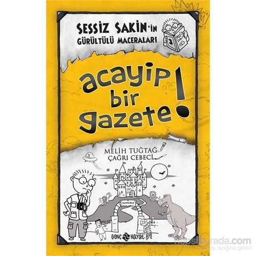 Sessiz Sakin'in Gürültülü Maceraları 3 - Acayip Bir Gazete - Melih Tuğtağ