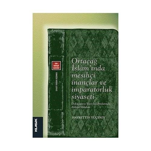 Ortaçağ İslam'Inda Mesihçi İnançlar Ve İmparatorluk Siyaseti