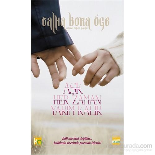 Aşk Her Zaman Yarım Kalır-Talha Bora Öge