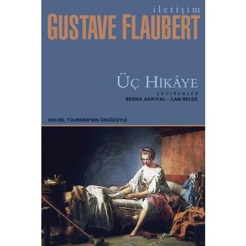 Üç Hikaye - Gustave Flaubert