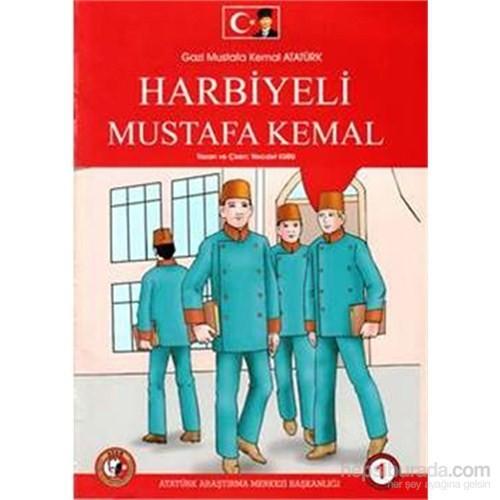 Gazi Mustafa Kemal Atatürk Harbiyeli Mustafa Kemal 1.Sayı-Necdet Kuru