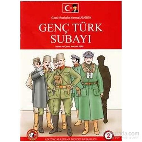 Gazi Mustafa Kemal Atatürk Genç Türk Subayı 2.Sayı