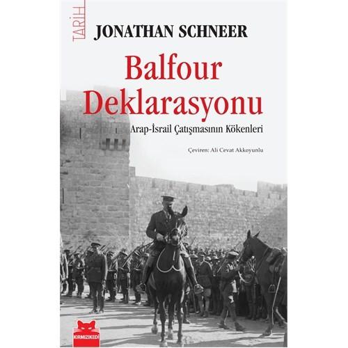 Balfour Deklarasyonu - (Arap-İsrail Çatışmasının Kökenleri)-Jonathan Schneer