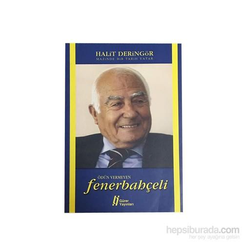 Fenerium Ödün Vermeyen Fenerbahçeli Kitabı - Halit Deringör