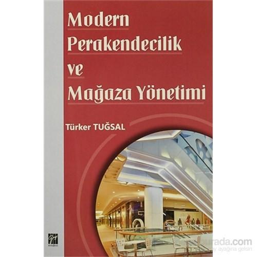 Modern Perakendecilik ve Mağaza Yönetimi - Türker Tuğsal