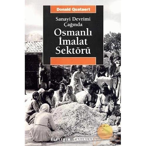 Sanayi Devrimi Çağında Osmanlı İmalat Sektörü