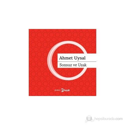 Sonsuz Ve Uzak-Ahmet Uysal