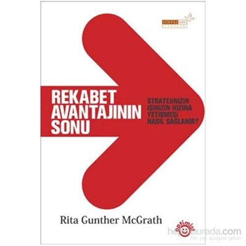 Rekabet Avantajının Sonu(Stratejinin İşinizin Hızına Yetişmesi Nasıl)-Rita Gunther Mcgrath