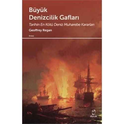 Büyük Denizcilik Gafları: Tarihin En Kötü Deniz Muharebe Kararları