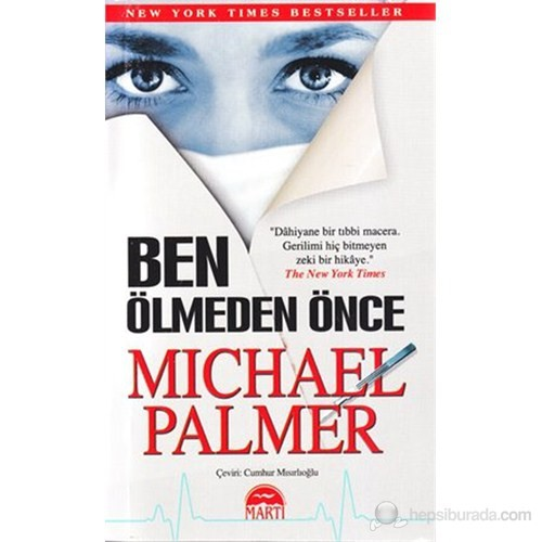 Ben Ölmeden Önce (Özel Baskı) (The Second Opinion) - Michael Palmer