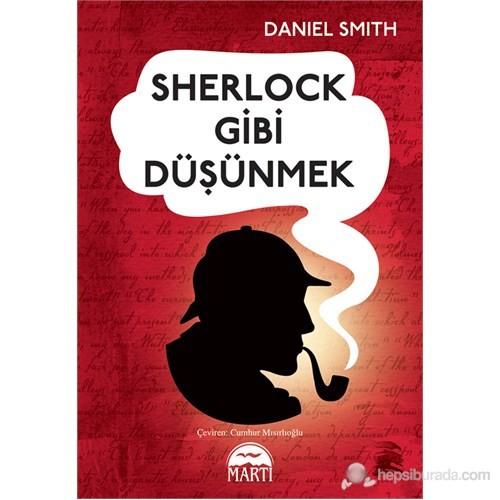Sherlock Gibi Düşünmek - Daniel Smith