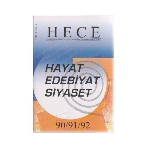 Hece Aylık Edebiyat Dergisi Hayat - Edebiyat - Siyaset Özel Sayısı Sayı: 90 - 91- 92 Yıl: 8