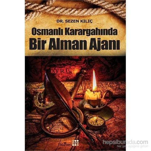 Osmanlı Karargahında Bir Alman Ajanı-Sezen Kılıç