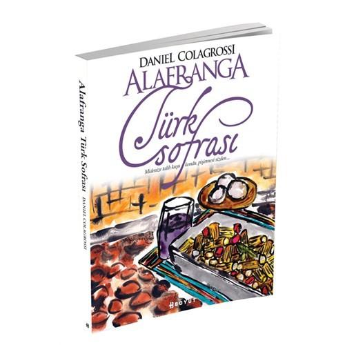 Alafranga Türk Sofrası - Daniel Colagrossi