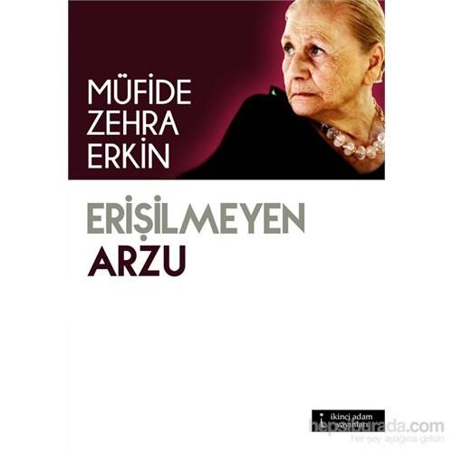 Erişilmeyen Arzu-Müfide Zehra Erkin