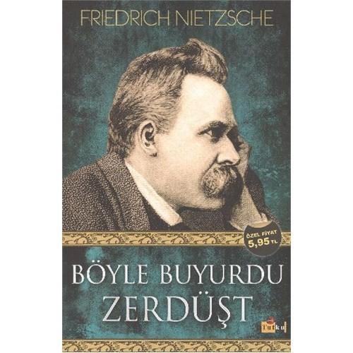 Böyle Buyurdu Zerdüşt - Friedrich Wilhelm Nietzsche