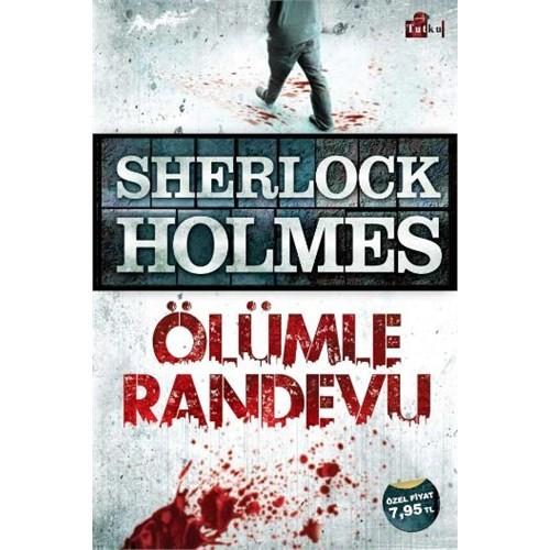 Sherlock Holmes Ölümle Randevu - Sir Arthur Conan Doyle