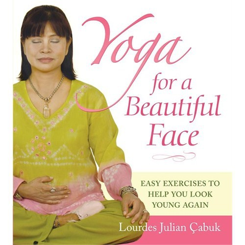 Yoga For a Beautiful Face - Lourdes Julian
