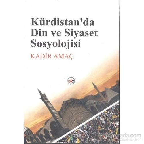 Kürdistanda Din Ve Siyaset Sosyolojisi-Kadir Amaç